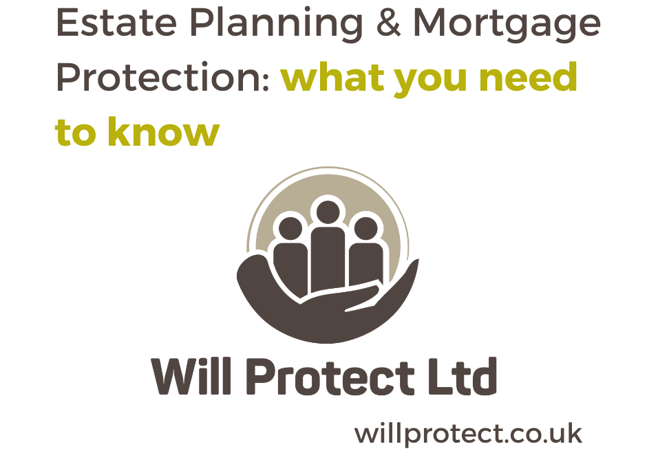 Mortgage Protection and Estate Planning: What you need to know